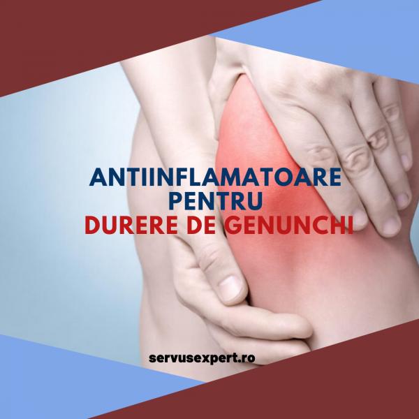 antiinflamatoare pentru genunchi tratament de degenerare articulară